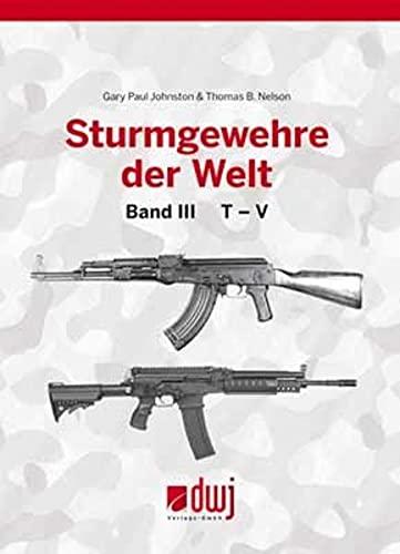 Sturmgewehre der Welt. Bd.3: Gary P. Johnston