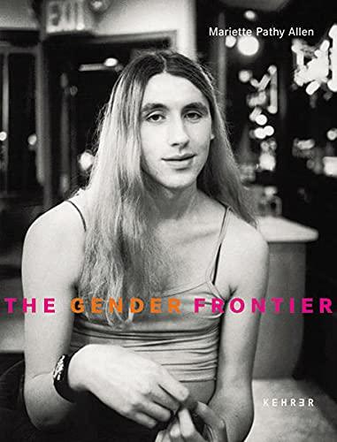 The Gender Frontier.: Mariette Pathy Allen.