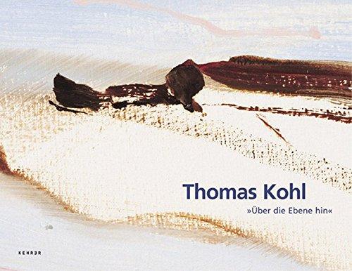 9783936636307: Thomas Kohl - Über die Ebene hin