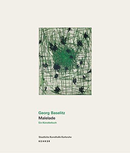 Georg Baselitz - Malelade : ein Künstlerbuch: Voigt, Kirsten Claudia