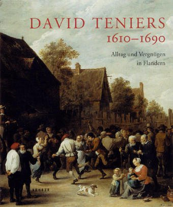 David Teniers 1610-1690 Alltag und Vergnügen in Flandern: Klinge, Margret [Hrsg.] und Dietmar ...