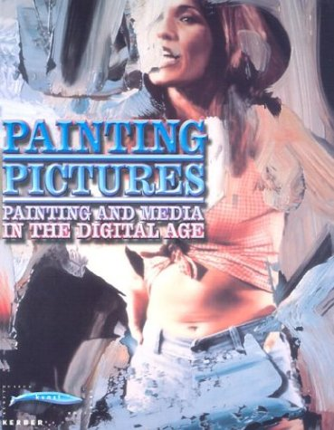 Painting Pictures: Painting and Media in the: Knut Eberling; Annelie