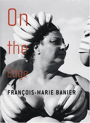 9783936646849: Francois-Marie Banier: On The Edge