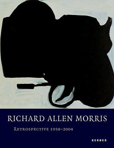 Richard Allen Morris: Retrospective 1958-2004: Baldessari, John, Hustvedt,