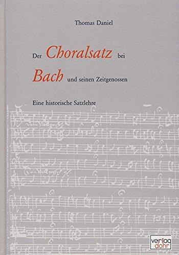 Der Choralsatz bei Bach und seinen Zeitgenossen: Thomas Daniel
