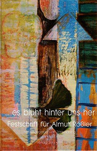 9783936655452: ... es blüht hinter uns her: Festschrift für Almut Rößler