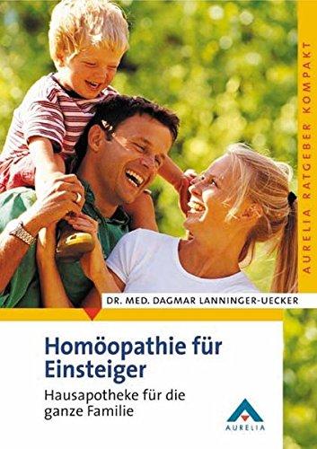 9783936676082: Homöopathie für Einsteiger: Hausapotheke für die ganze Familie