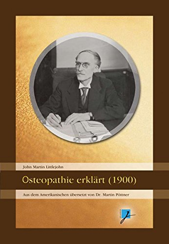 9783936679434: Osteopathie erkl�rt (1900): Eine kleine Abhandlung f�r Laien.