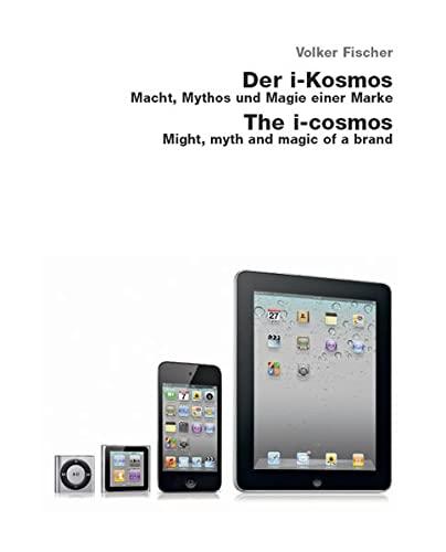 Der i-Kosmos. Macht, Mythos und Magie einer Marke / The i-Cosmos. Might, Myth and Magic a ...