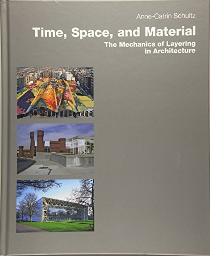 9783936681888: Time, Space and Material: The Mechanics of Layering in Architecture