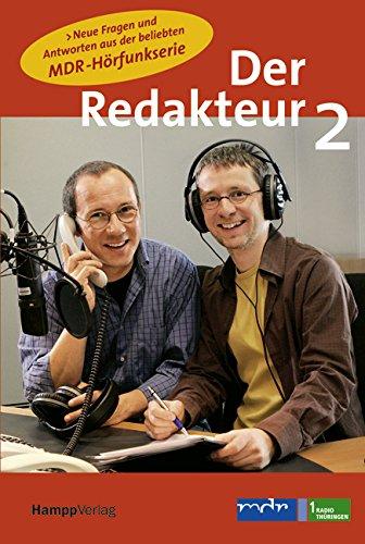 9783936682540: Der Redakteur 2: Neue Fragen und Antworten aus der beliebten MDR- H�rfunkserie