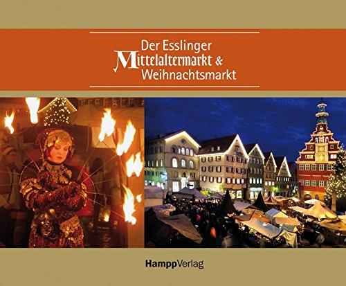 9783936682816: Der Esslinger Mittelaltermarkt & Weihnachtsmarkt