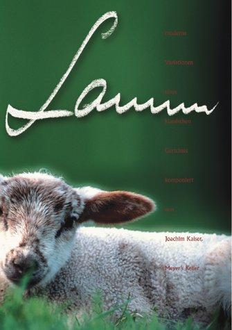 Lamm : moderne Variationen eines klassischen Gerichtes.: Kaiser, Joachim und
