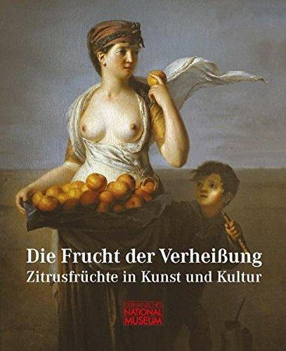 9783936688573: Die Frucht der Verheissung: Zitrusfruchte in Kunst und Kultur