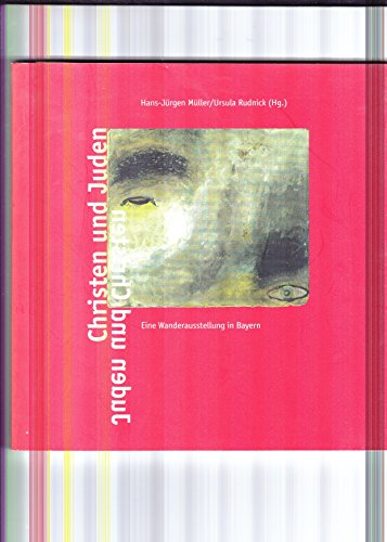 Christen und Juden - Juden und Christen: Rudnick, Ursula und