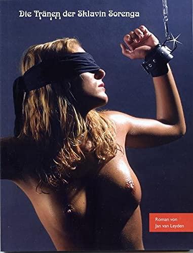 9783936708455: Die Tr�nen der Sklavin Sorenga: Erotischer Roman