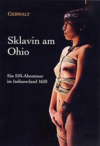 9783936708837: Sklavin am Ohio: Ein SM-Abenteuer im Indianerland 1650
