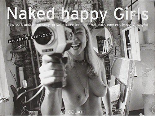 Naked Happy Girls: New York Undressed Sexy: Andrew Einhorn; Emma