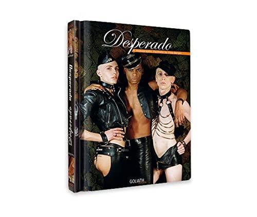 Desperado : Homos, Hustlers and Hooligans : A Homographic Portfolio: Fred Berger