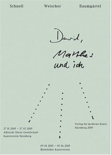 David, Matthias Und Ich (Art Catalogue): Matthias Weischer; Jean-Christophe