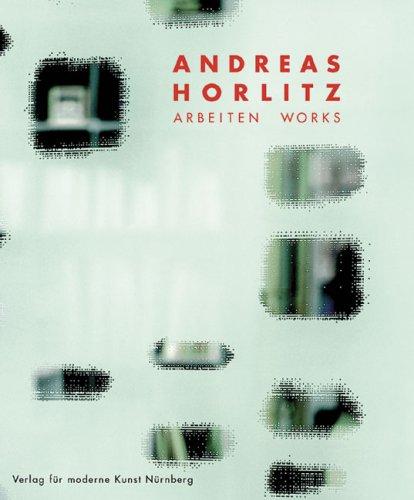 Andreas Horlitz Arbeiten Works: Horlitz, Andreas;Honnef, Klaus;Netta, Irene;Trescher, Stephan;Omlin...