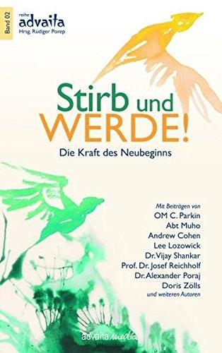 Stirb und Werde. Die Kraft des Neubeginns. - Porep, Rüdiger (Herausgeber)
