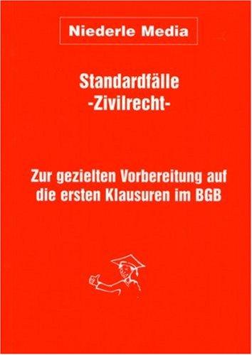 9783936733471: Standardfälle Zivilrecht . Zur gezielten Vorbereitung auf die ersten Klausuren im BGB