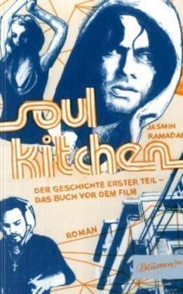 Soul Kitchen: Roman : der Geschichte erster: Ramadan, Jasmin