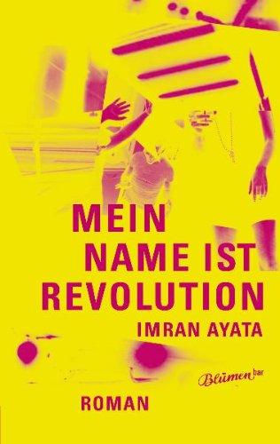 9783936738964: Mein Name ist Revolution