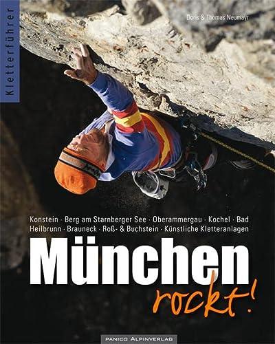 9783936740554: Kletterf�hrer M�nchen rockt!: Konstein. Berg am Starnberger See. Oberammergau. Kochel. Bad Heilbrunn. Brauneck. Ro�- & Buchstein. K�nstliche Kletteranlagen