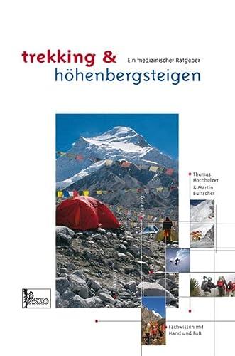 9783936740738: Trekking & Expeditionsbergsteigen: Ein medizinischer Ratgeber