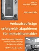 9783936755091: Verkaufsauftr�ge erfolgreich akquirieren f�r Immobilienmakler: Grundlagen und Strategien des Einkaufsmarketings f�r Wohnimmobilien