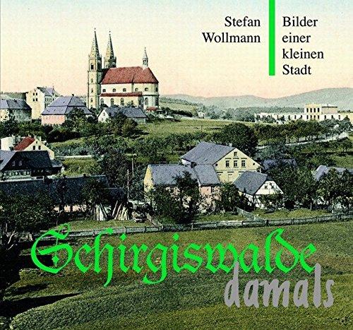 9783936758092: Schirgiswalde damals: Bilder einer kleinen Stadt