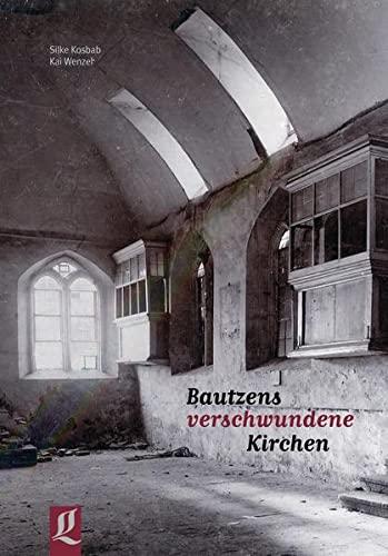 9783936758481: Bautzens verschwundene Kirchen