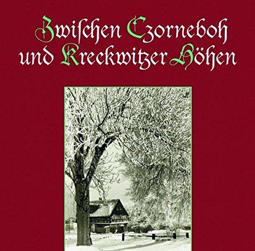 9783936758672: Zwischen Czorneboh und Kreckwitzer H�hen: Eine historische Wanderung durch die D�rfer um Kubsch�tz