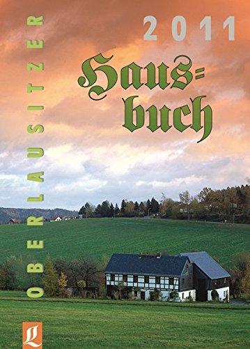 Oberlausitzer Hausbuch 2011. - Stübner, Frank (Redaktion)