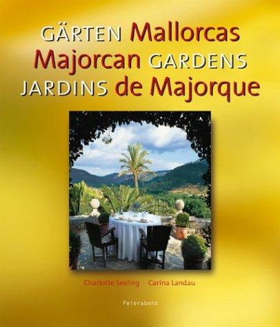 Gardens of Mallorca (Multilingual Edition): Charlotte Seeling; Carina