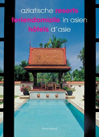 Feriendomizile in Asien = Aziatische resorts. [author: Tan, Hock Beng