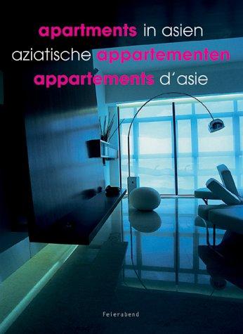 Appartments in Asien = Aziatische appartementen. [ed.: Cheng, Kelley [Hrsg.]: