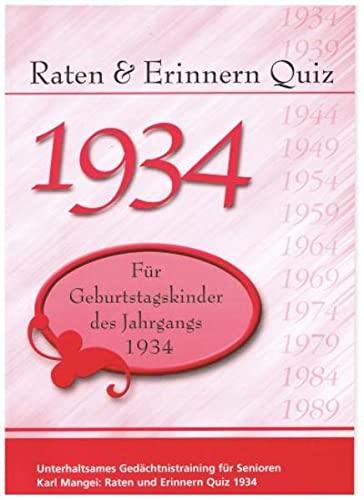9783936778403: Raten und Erinnern Quiz 1934 - Für Geburtstagskinder des Jahrgangs 1934: Unterhaltsames Gedächtnistraining für Senioren
