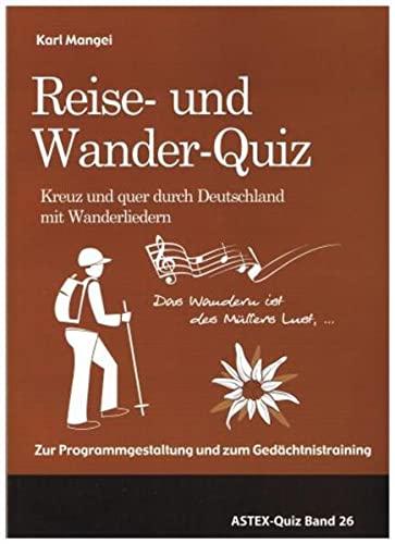 9783936778519: Das Reise- und Wander-Quiz - Kreuz und quer durch Deutschland mit Wanderliedern: Zur Programmgestaltung und zum Gedächtnistraining in der Altenarbeit - eine Arbeitshilfe