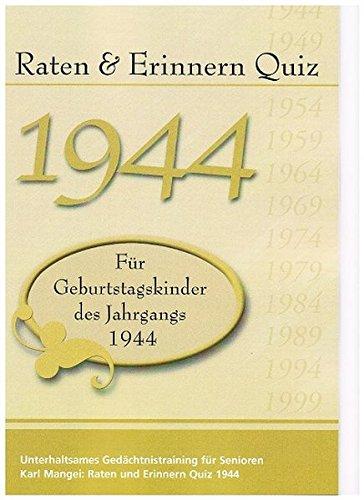 9783936778540: Raten und Erinnern Quiz 1944 - Für Geburtstagskinder des Jahrgangs 1944: Unterhaltsames Gedächtnistraining für Senioren