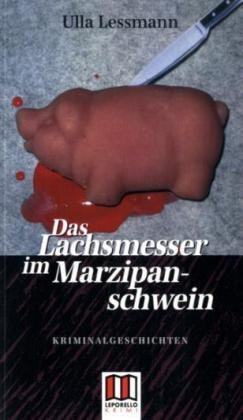 9783936783391: Das Lachsmesser im Marzipanschwein: Morde und andere Zufälle
