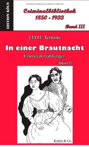 9783936791624: In einer Brautnacht: Criminalerz�hlungen 1860ff / Criminalbibliothek 1850-1933 - Band III