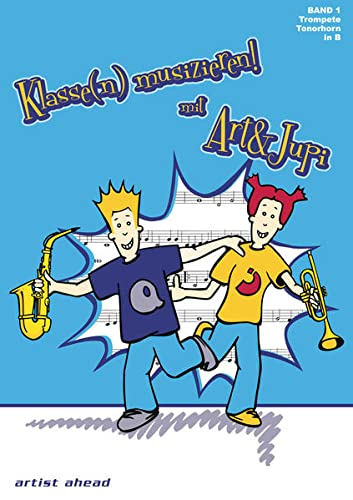 9783936807370: Klasse(n) musizieren mit Art & Jupi: Trompete, Tenorhorn. Band 1