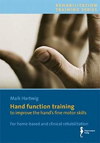 Hand function training: to improve the hand's fine motor skills: Hartwig, Maik