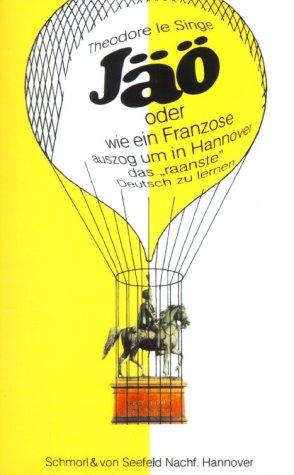 9783936836059: J�o oder wie ein Franzose auszog um in Hannover das