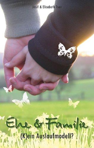 Ehe & Familie: (K)ein Auslaufmodell?: Josif;Tson Tson