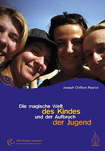 Die magische Welt des Kindes und der Aufbruch der Jugend (3936855196) by Joseph Chilton Pearce