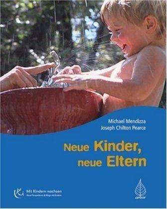 9783936855890: Neue Kinder, neue Eltern: Die Kunst spielerischer Elternschaft und die Intelligenz des Spiels